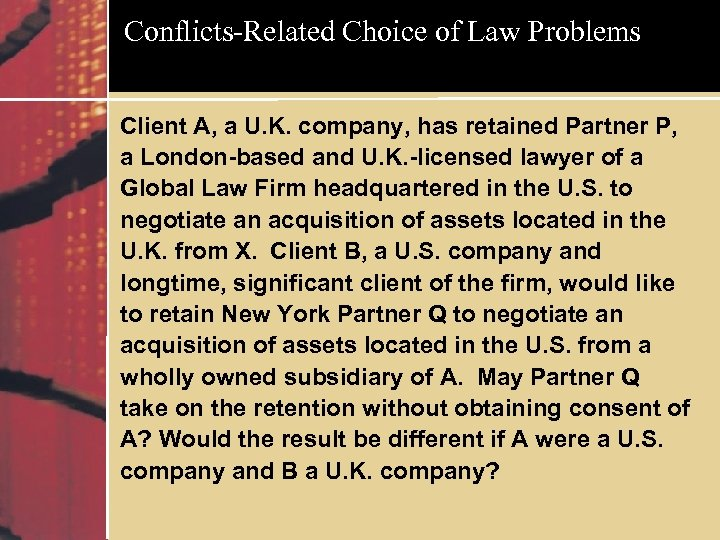 Conflicts-Related Choice of Law Problems Client A, a U. K. company, has retained Partner
