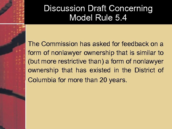 Discussion Draft Concerning Model Rule 5. 4 The Commission has asked for feedback on