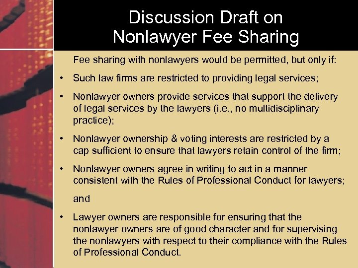 Discussion Draft on Nonlawyer Fee Sharing Fee sharing with nonlawyers would be permitted, but