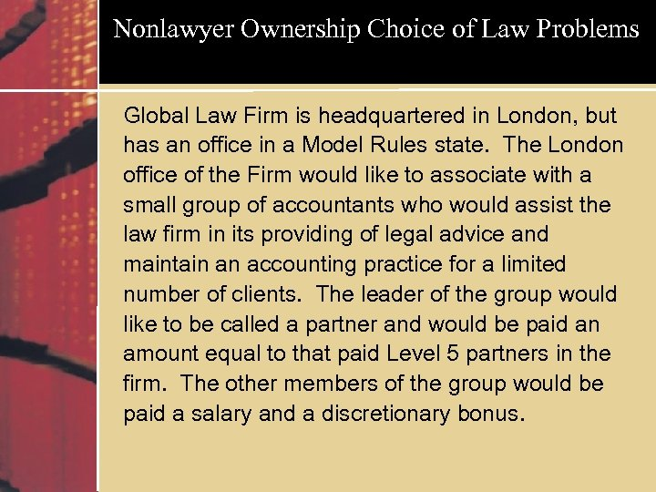 Nonlawyer Ownership Choice of Law Problems Global Law Firm is headquartered in London, but