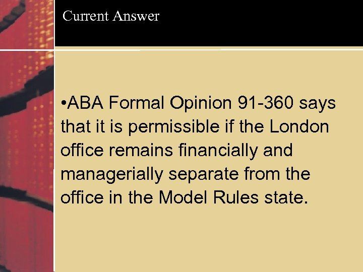 Current Answer • ABA Formal Opinion 91 -360 says that it is permissible if