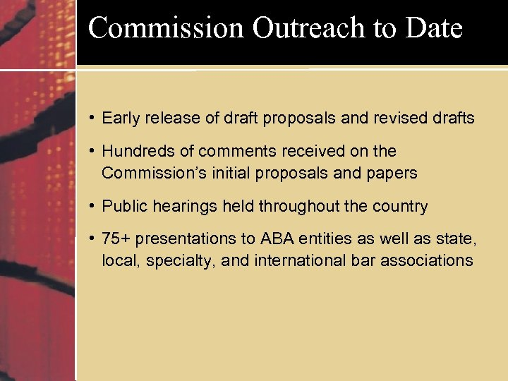 Commission Outreach to Date • Early release of draft proposals and revised drafts •