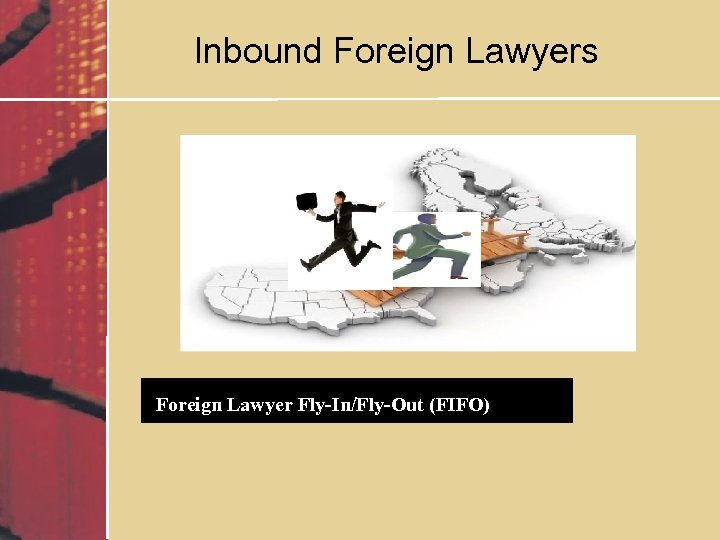 Inbound Foreign Lawyers Foreign Lawyer Fly-In/Fly-Out (FIFO)
