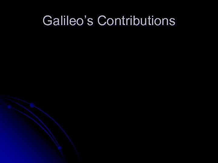 Galileo's Contributions