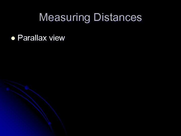 Measuring Distances l Parallax view