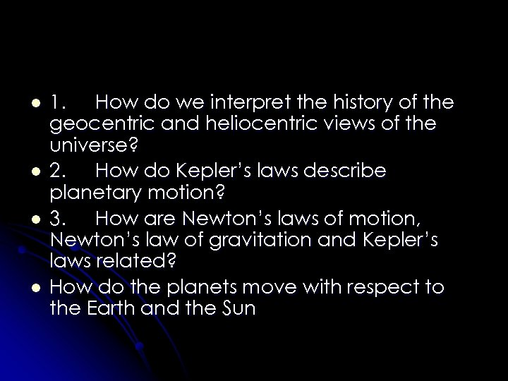 l l 1. How do we interpret the history of the geocentric and heliocentric