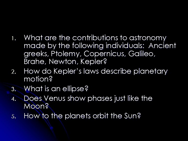1. 2. 3. 4. 5. What are the contributions to astronomy made by the