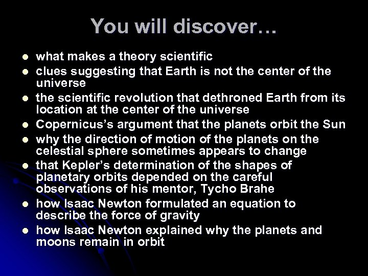 You will discover… l l l l what makes a theory scientific clues suggesting