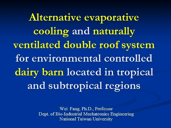 Alternative evaporative cooling and naturally ventilated double roof system for environmental controlled dairy barn