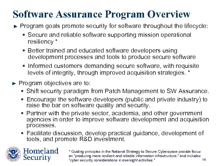 Software Assurance Program Overview Program goals promote security for software throughout the lifecycle: §