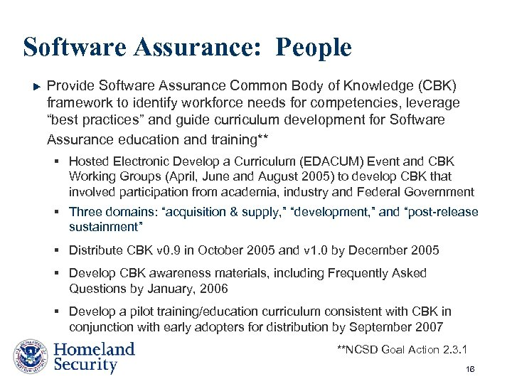 Software Assurance: People Provide Software Assurance Common Body of Knowledge (CBK) framework to identify