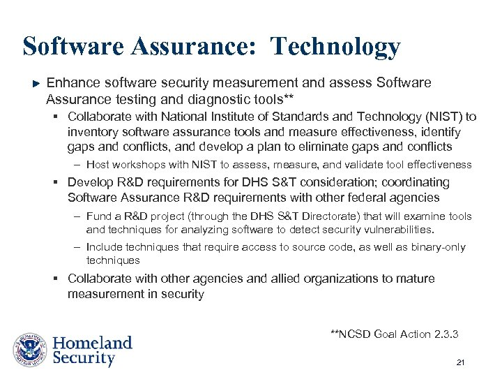 Software Assurance: Technology Enhance software security measurement and assess Software Assurance testing and diagnostic