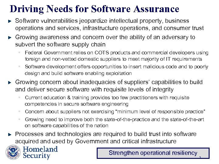 Driving Needs for Software Assurance Software vulnerabilities jeopardize intellectual property, business operations and services,