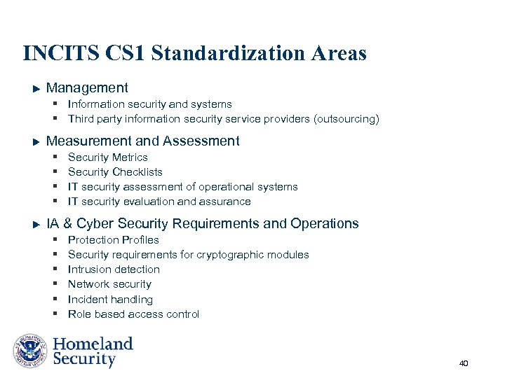 INCITS CS 1 Standardization Areas Management § Information security and systems § Third party