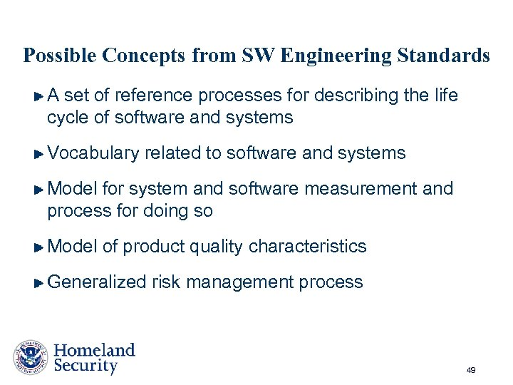 Possible Concepts from SW Engineering Standards A set of reference processes for describing the