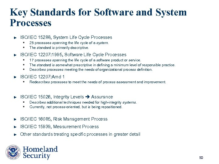 Key Standards for Software and System Processes ISO/IEC 15288, System Life Cycle Processes §