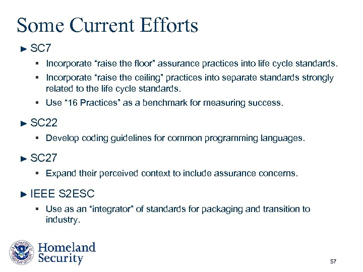 """Some Current Efforts SC 7 § Incorporate """"raise the floor"""" assurance practices into life"""