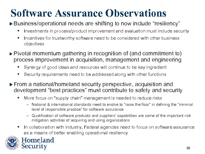 """Software Assurance Observations Business/operational needs are shifting to now include """"resiliency"""" § Investments in"""
