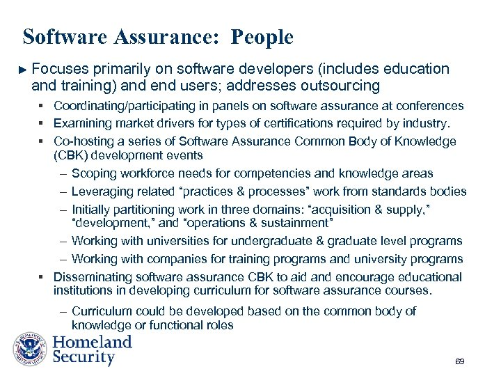 Software Assurance: People Focuses primarily on software developers (includes education and training) and end