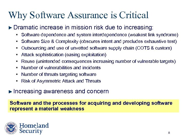 Why Software Assurance is Critical Dramatic increase in mission risk due to increasing: §