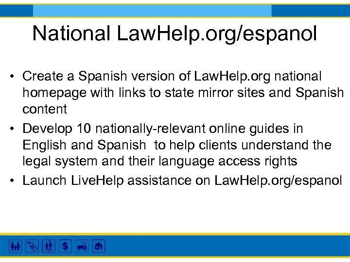 National Law. Help. org/espanol • Create a Spanish version of Law. Help. org national