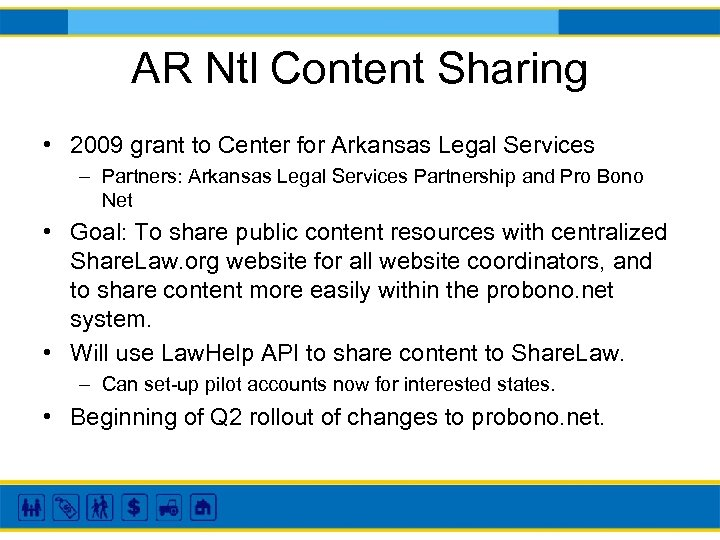 AR Ntl Content Sharing • 2009 grant to Center for Arkansas Legal Services –