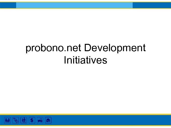 probono. net Development Initiatives