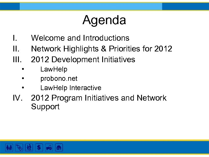 Agenda I. III. • • • IV. Welcome and Introductions Network Highlights & Priorities