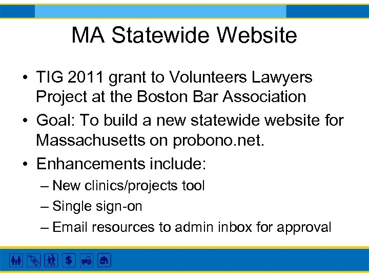 MA Statewide Website • TIG 2011 grant to Volunteers Lawyers Project at the Boston