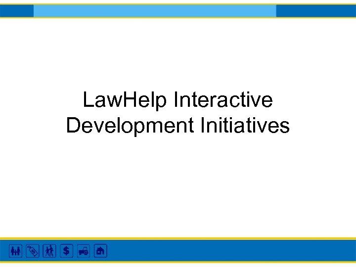Law. Help Interactive Development Initiatives