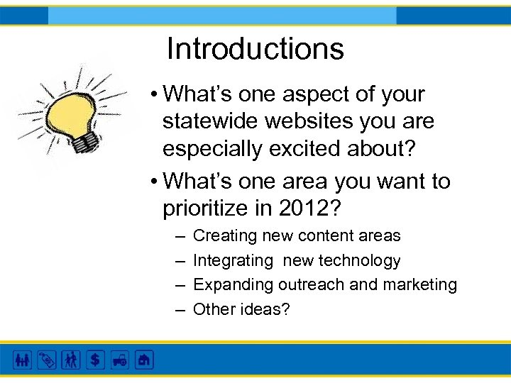 Introductions • What's one aspect of your statewide websites you are especially excited about?