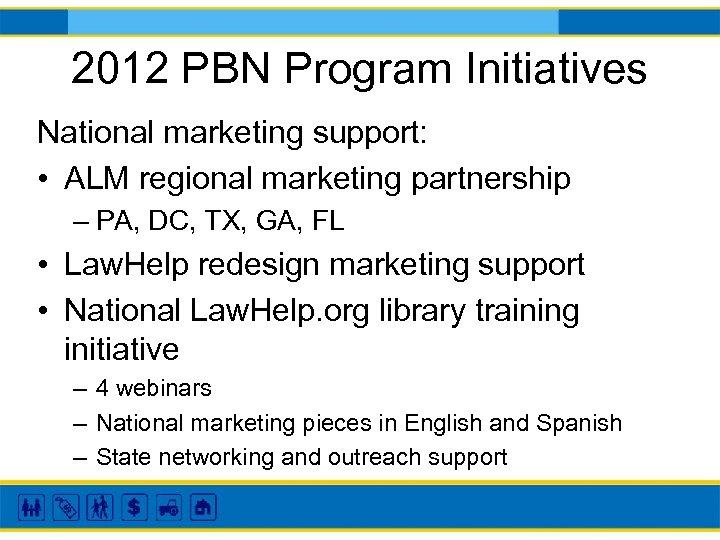 2012 PBN Program Initiatives National marketing support: • ALM regional marketing partnership – PA,