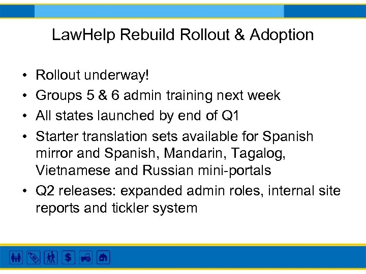 Law. Help Rebuild Rollout & Adoption • • Rollout underway! Groups 5 & 6