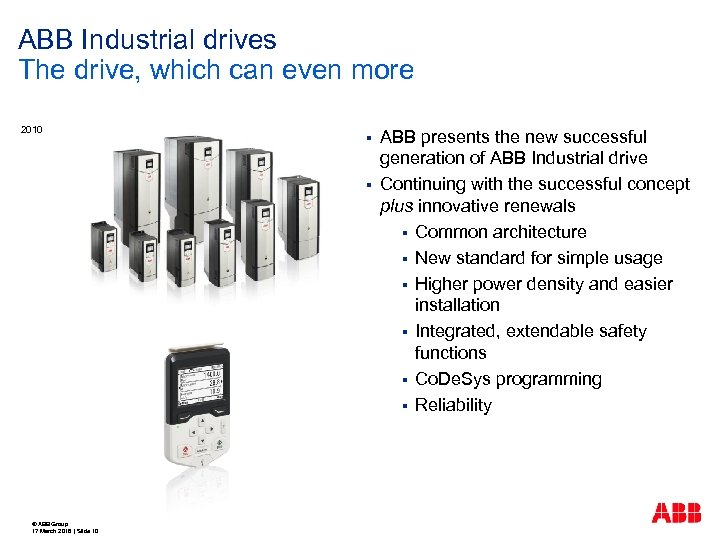 ABB Industrial drives The drive, which can even more 2010 § § © ABB
