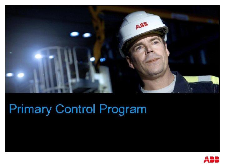 Primary Control Program