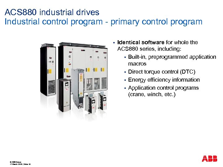 ACS 880 industrial drives Industrial control program - primary control program § © ABB