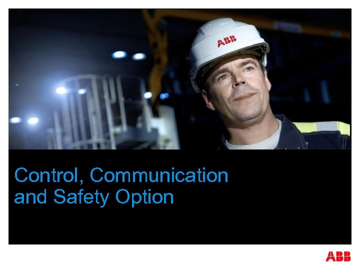 Control, Communication and Safety Option