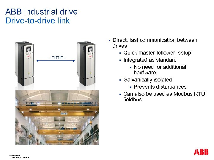 ABB industrial drive Drive-to-drive link § © ABB Group 17 March 2018   Slide