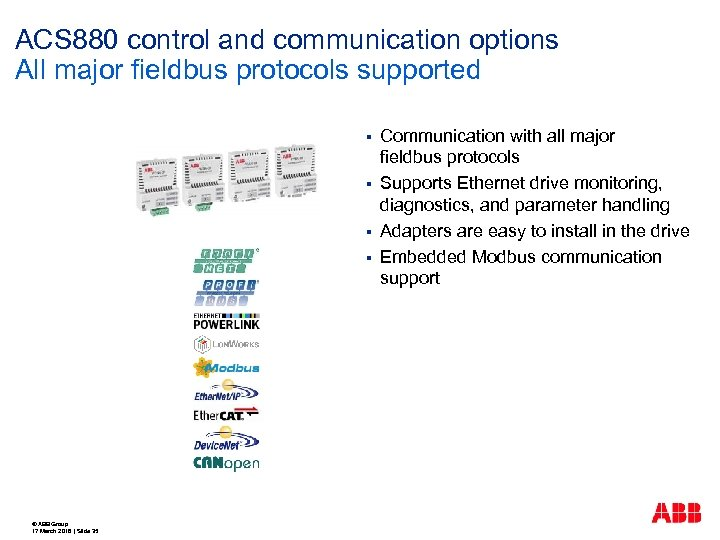 ACS 880 control and communication options All major fieldbus protocols supported § § ©