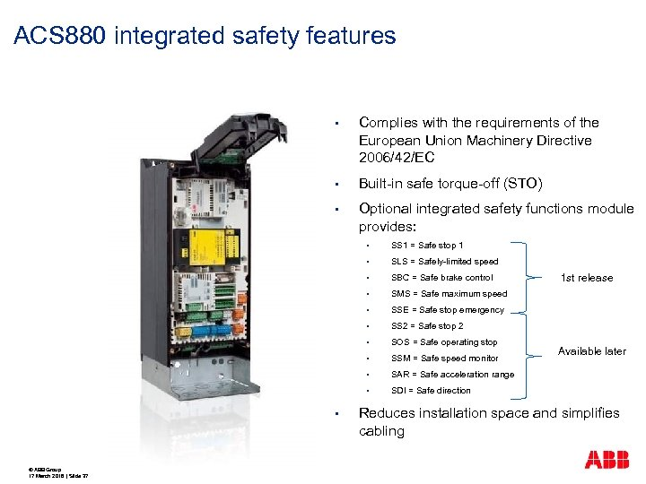 ACS 880 integrated safety features • Complies with the requirements of the European Union