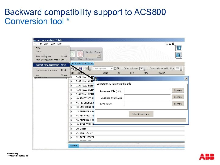 Backward compatibility support to ACS 800 Conversion tool * © ABB Group 17 March
