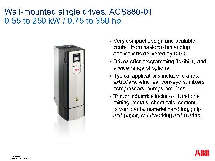 Wall-mounted single drives, ACS 880 -01 0. 55 to 250 k. W / 0.