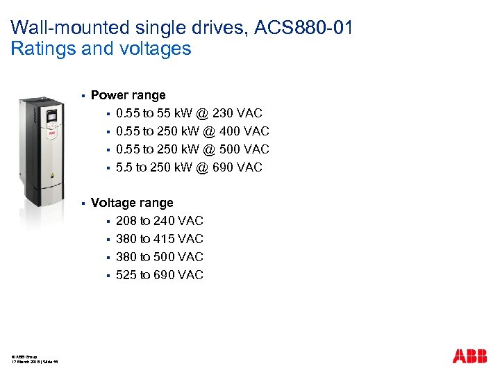 Wall-mounted single drives, ACS 880 -01 Ratings and voltages § § © ABB Group