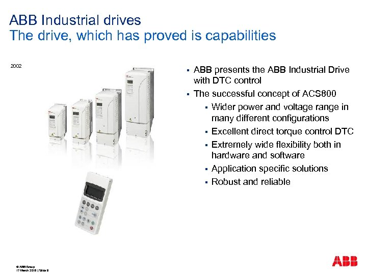 ABB Industrial drives The drive, which has proved is capabilities 2002 § § ©