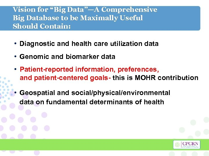"Vision for ""Big Data""—A Comprehensive Big Database to be Maximally Useful Should Contain: •"