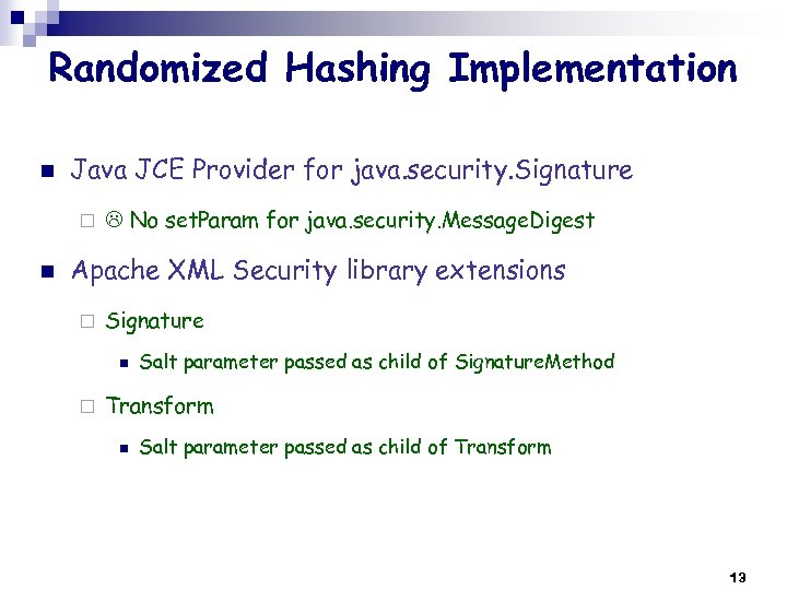 Randomized Hashing Implementation n Java JCE Provider for java. security. Signature ¨ n No