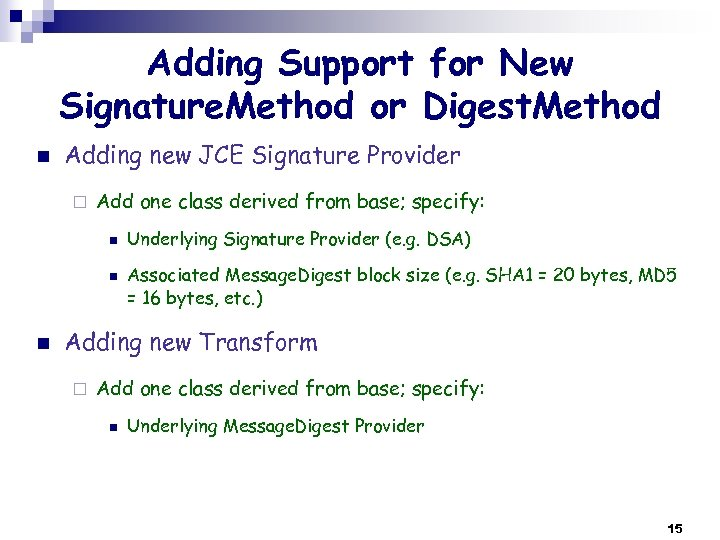 Adding Support for New Signature. Method or Digest. Method n Adding new JCE Signature