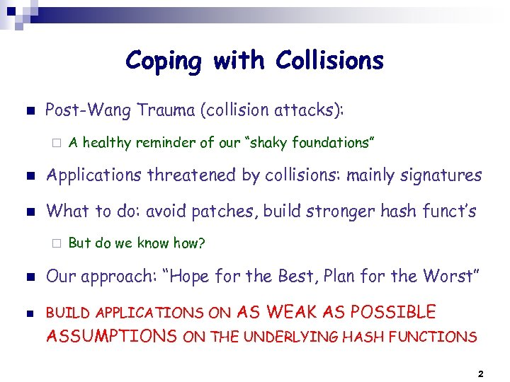 Coping with Collisions n Post-Wang Trauma (collision attacks): ¨ A healthy reminder of our