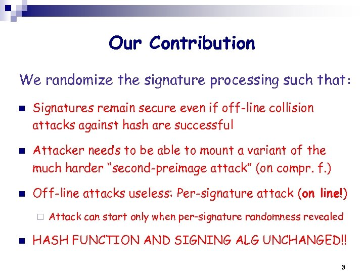 Our Contribution We randomize the signature processing such that: n n n Signatures remain