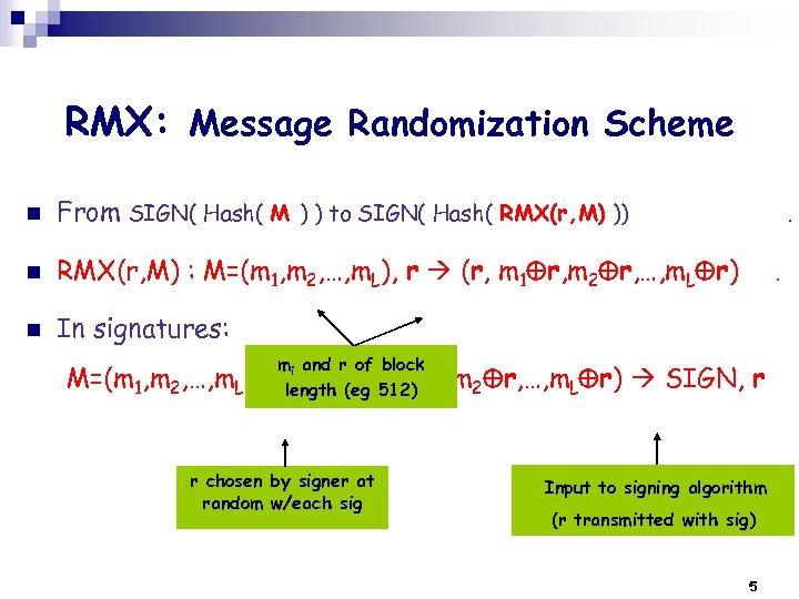 RMX: Message Randomization Scheme n From SIGN( Hash( M ) ) to SIGN( Hash(